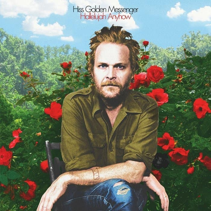 Hiss Golden Messenger – Hallelujah Anyhow – Merge Records