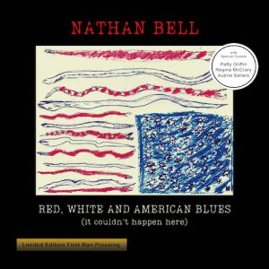 Nathan Bell - 'Red, White and American Blues (it couldn't happen here)' - cover (300dpi)